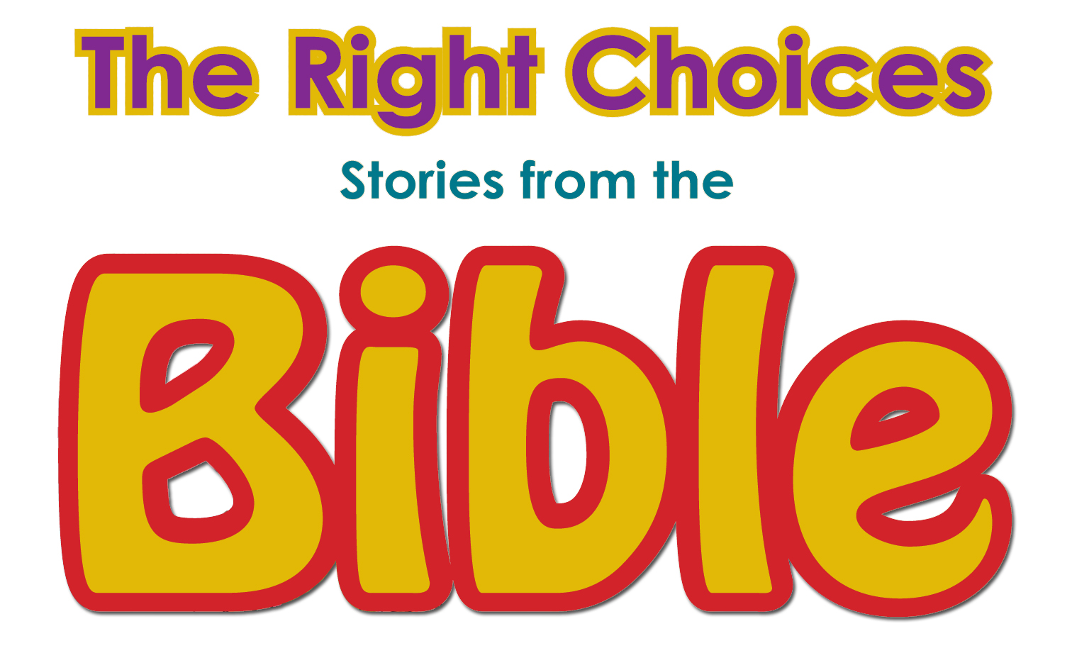 The Right Choices Stories from the Bible title